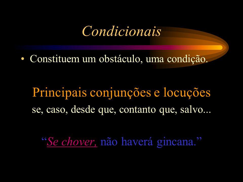 Condicionais Principais conjunções e locuções