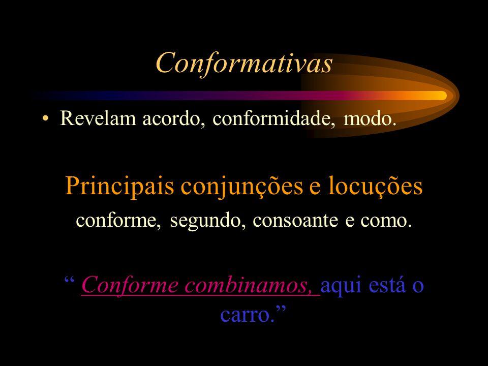 Conformativas Principais conjunções e locuções