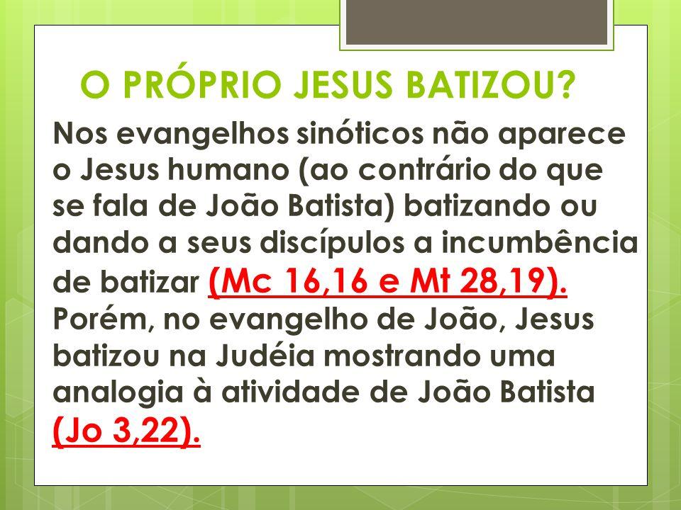 O PRÓPRIO JESUS BATIZOU
