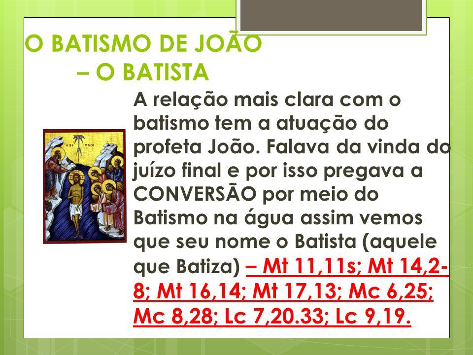 O BATISMO DE JOÃO – O BATISTA