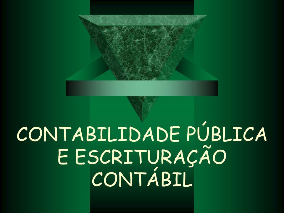 CONTABILIDADE PÚBLICA E ESCRITURAÇÃO CONTÁBIL