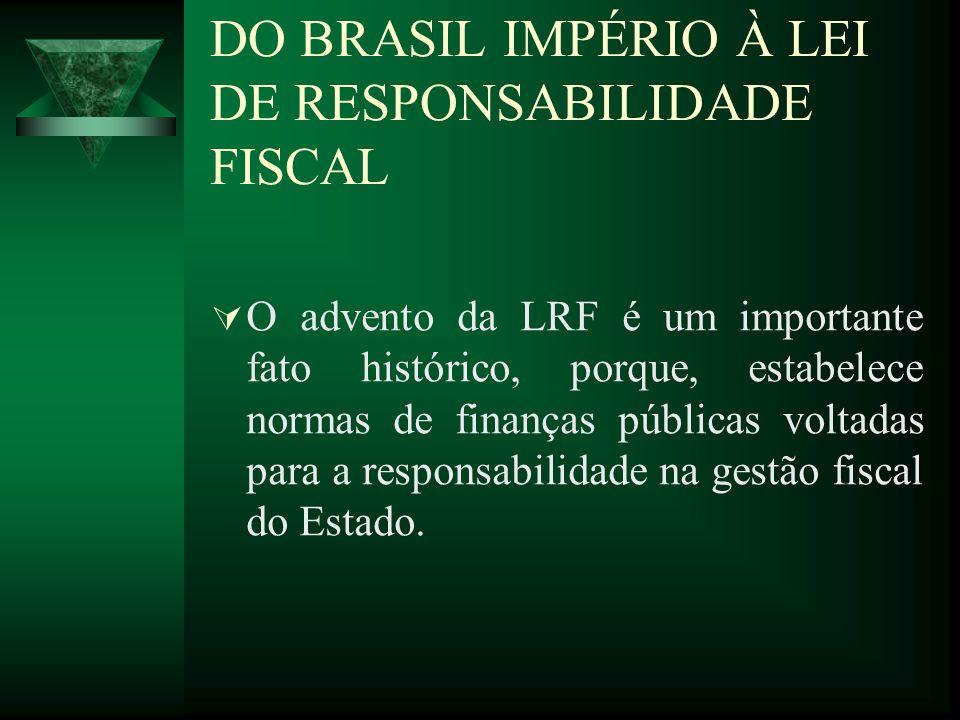 DO BRASIL IMPÉRIO À LEI DE RESPONSABILIDADE FISCAL