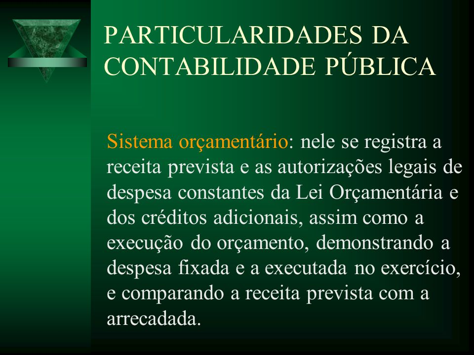 PARTICULARIDADES DA CONTABILIDADE PÚBLICA