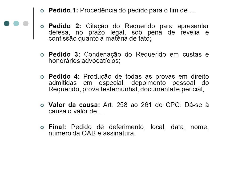 Pedido 1: Procedência do pedido para o fim de ...