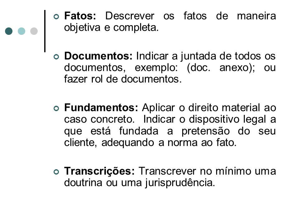 Fatos: Descrever os fatos de maneira objetiva e completa.