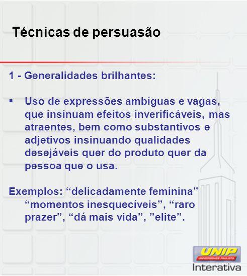 Técnicas de persuasão 1 - Generalidades brilhantes: