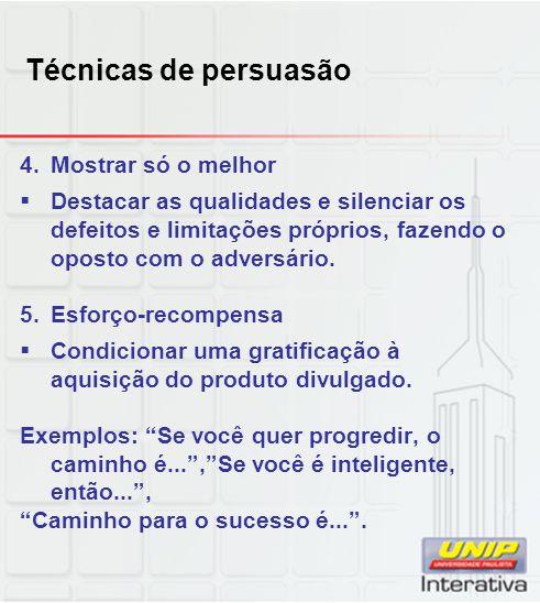Técnicas de persuasão 4. Mostrar só o melhor
