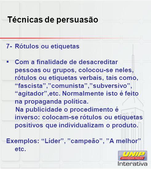 Técnicas de persuasão 7- Rótulos ou etiquetas