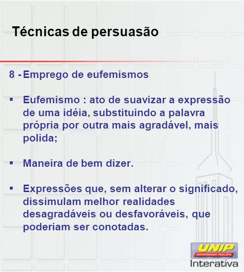Técnicas de persuasão 8 - Emprego de eufemismos