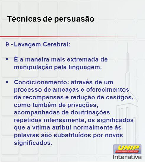 Técnicas de persuasão 9 - Lavagem Cerebral: