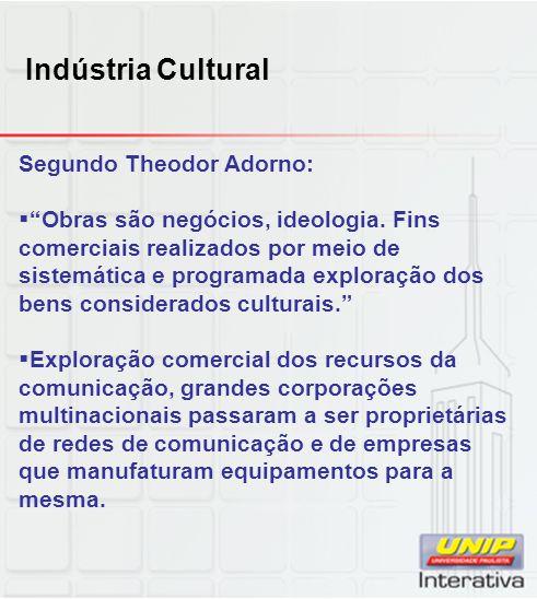 Indústria Cultural Segundo Theodor Adorno: