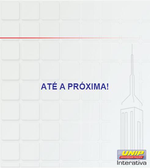 ATÉ A PRÓXIMA!