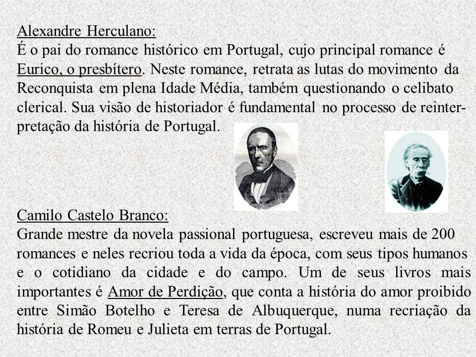 Alexandre Herculano: É o pai do romance histórico em Portugal, cujo principal romance é.
