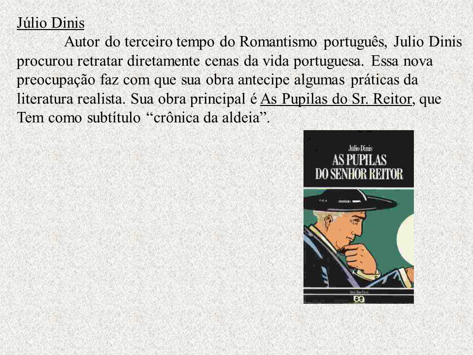 Júlio Dinis Autor do terceiro tempo do Romantismo português, Julio Dinis. procurou retratar diretamente cenas da vida portuguesa. Essa nova.