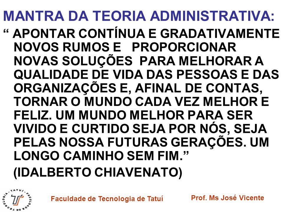 MANTRA DA TEORIA ADMINISTRATIVA: