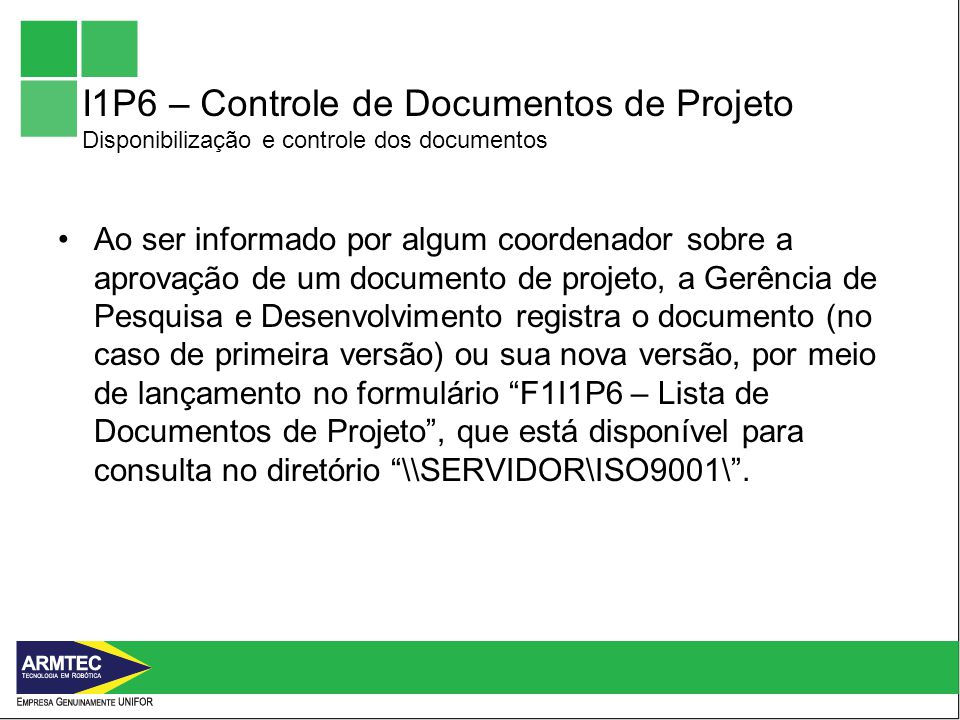 I1P6 – Controle de Documentos de Projeto Disponibilização e controle dos documentos