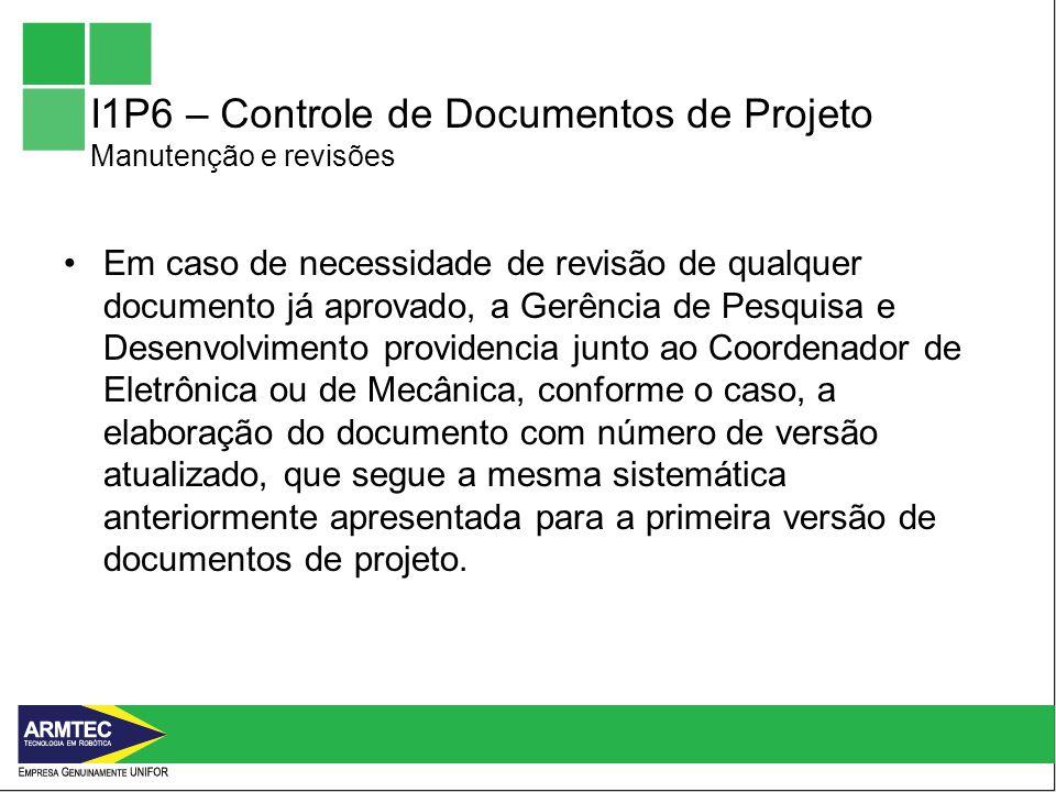 I1P6 – Controle de Documentos de Projeto Manutenção e revisões
