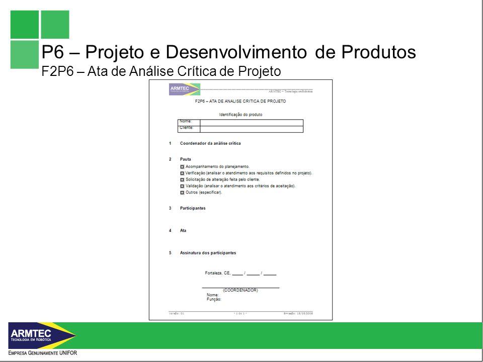 P6 – Projeto e Desenvolvimento de Produtos F2P6 – Ata de Análise Crítica de Projeto