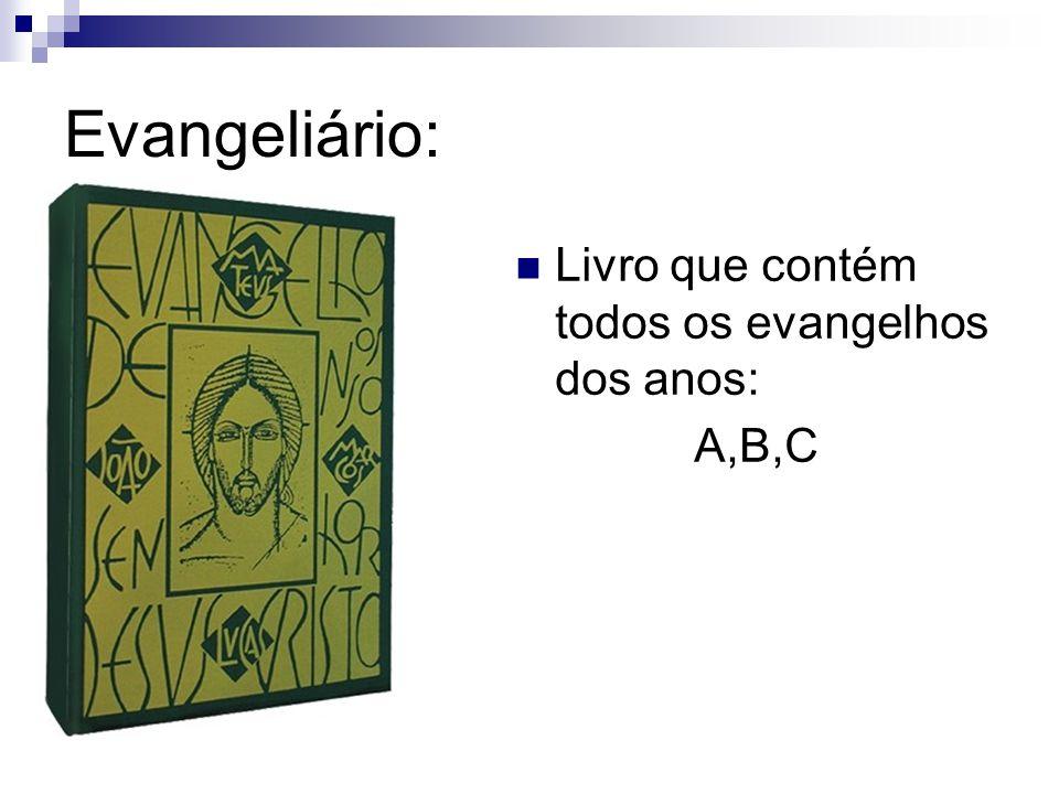 Evangeliário: Livro que contém todos os evangelhos dos anos: A,B,C