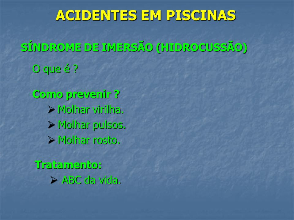 ACIDENTES EM PISCINAS SÍNDROME DE IMERSÃO (HIDROCUSSÃO) O que é