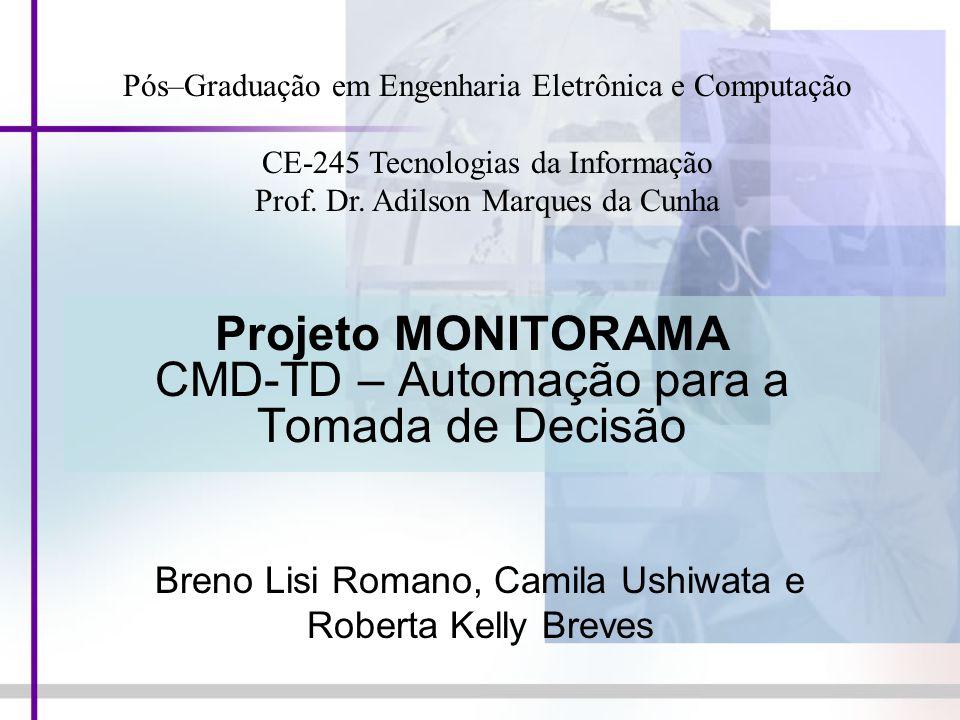 Projeto MONITORAMA CMD-TD – Automação para a Tomada de Decisão