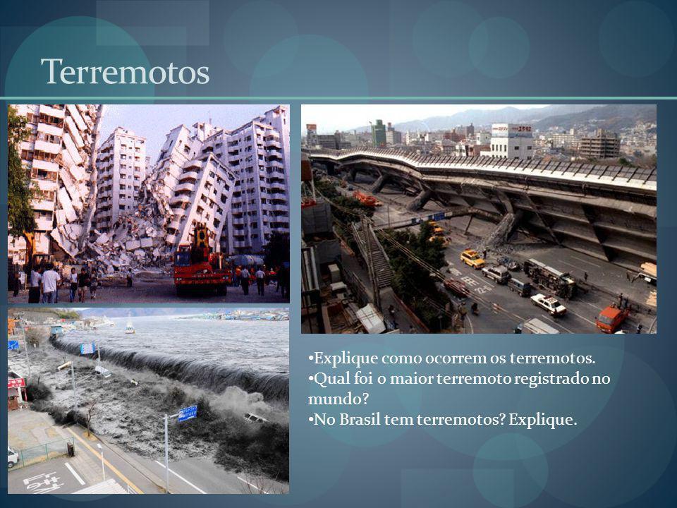 Terremotos Explique como ocorrem os terremotos.