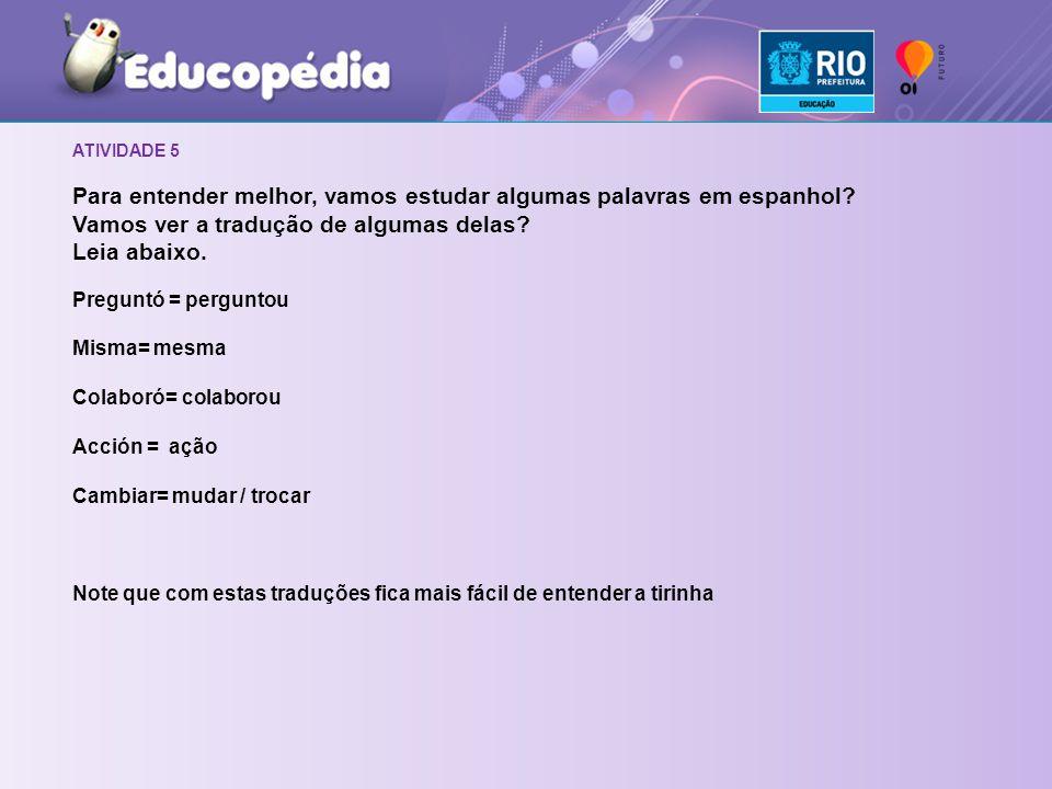 Para entender melhor, vamos estudar algumas palavras em espanhol
