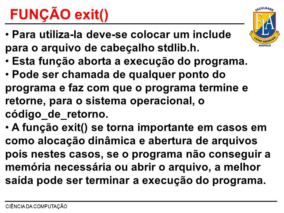 FUNÇÃO exit() Para utiliza-la deve-se colocar um include