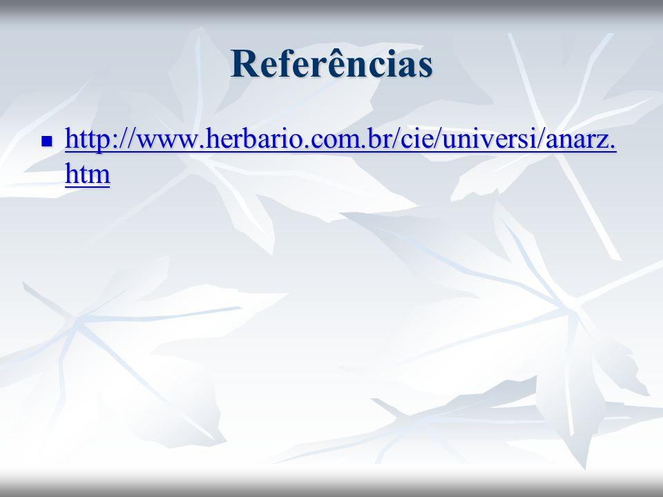 Referências http://www.herbario.com.br/cie/universi/anarz.htm