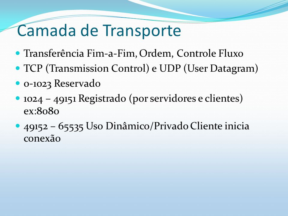 Camada de Transporte Transferência Fim-a-Fim, Ordem, Controle Fluxo