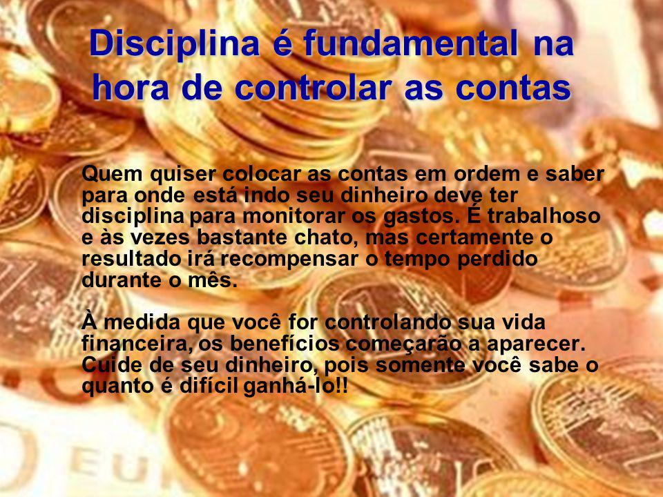 Disciplina é fundamental na hora de controlar as contas