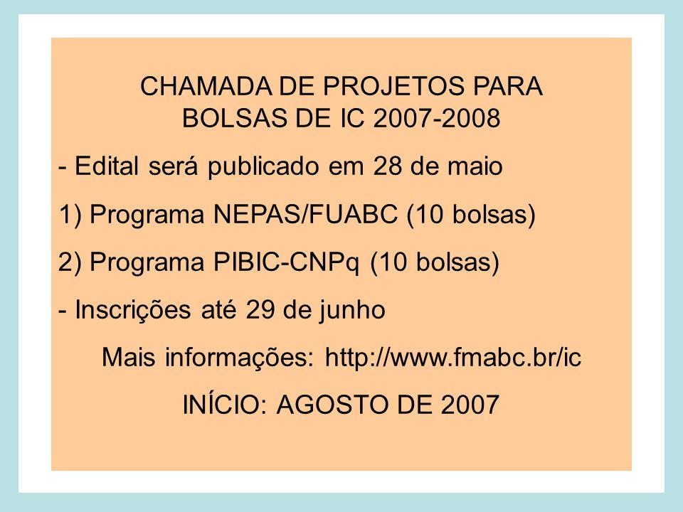CHAMADA DE PROJETOS PARA BOLSAS DE IC 2007-2008