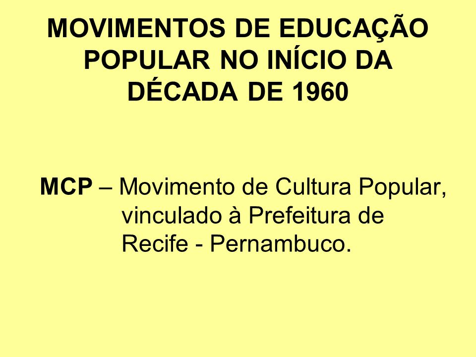 MOVIMENTOS DE EDUCAÇÃO POPULAR NO INÍCIO DA DÉCADA DE 1960