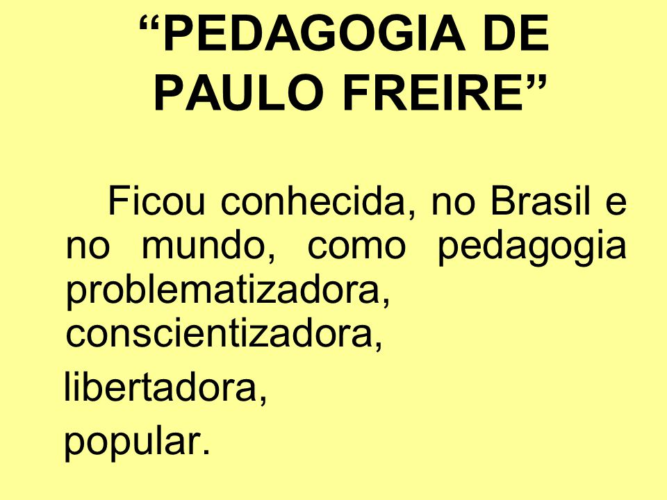 PEDAGOGIA DE PAULO FREIRE