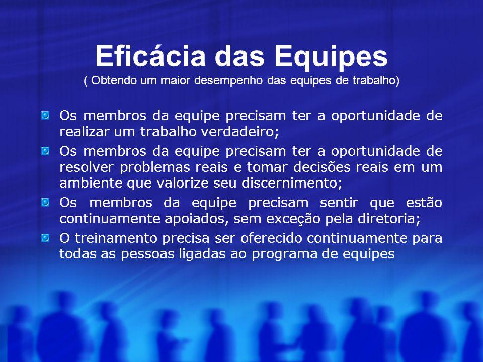Eficácia das Equipes ( Obtendo um maior desempenho das equipes de trabalho)