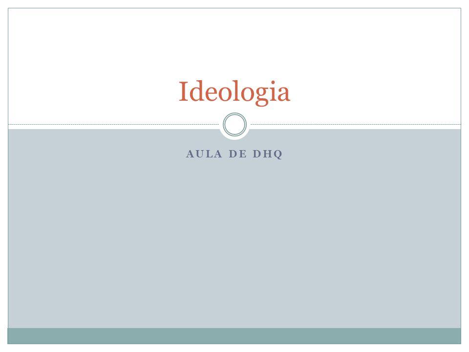 Ideologia Aula de DHQ