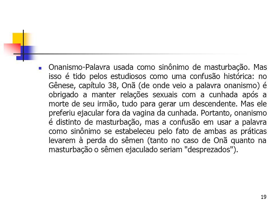 Onanismo-Palavra usada como sinônimo de masturbação