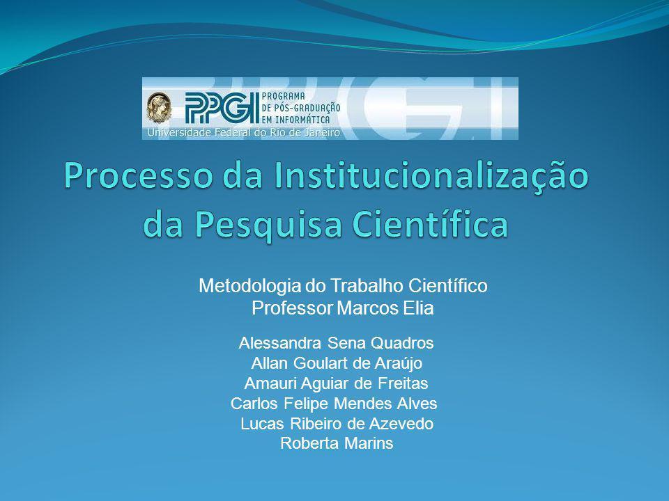 Processo da Institucionalização da Pesquisa Científica