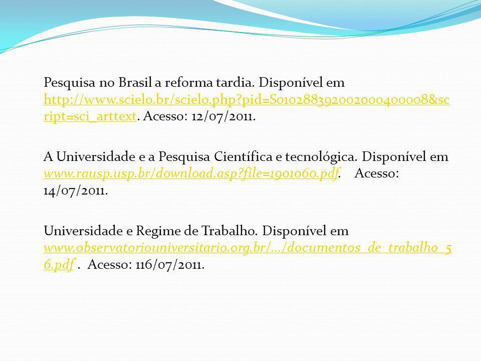 Pesquisa no Brasil a reforma tardia. Disponível em http://www. scielo