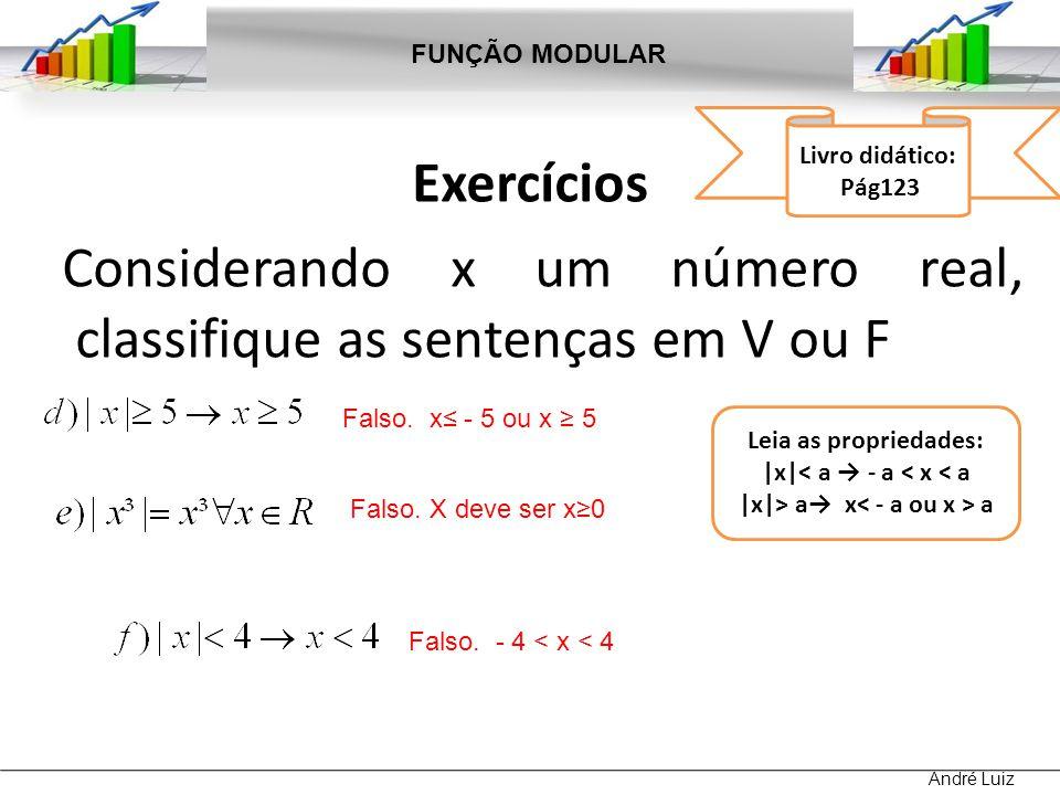 |x|< a → - a < x < a |x|> a→ x< - a ou x > a