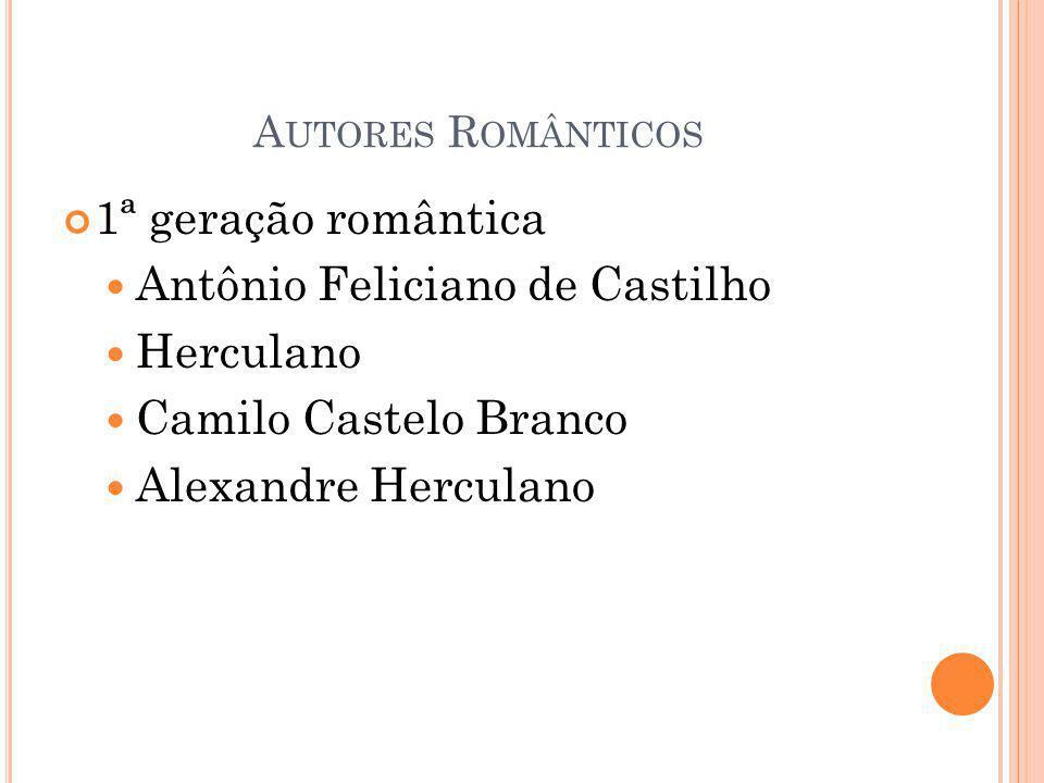 Antônio Feliciano de Castilho Herculano Camilo Castelo Branco