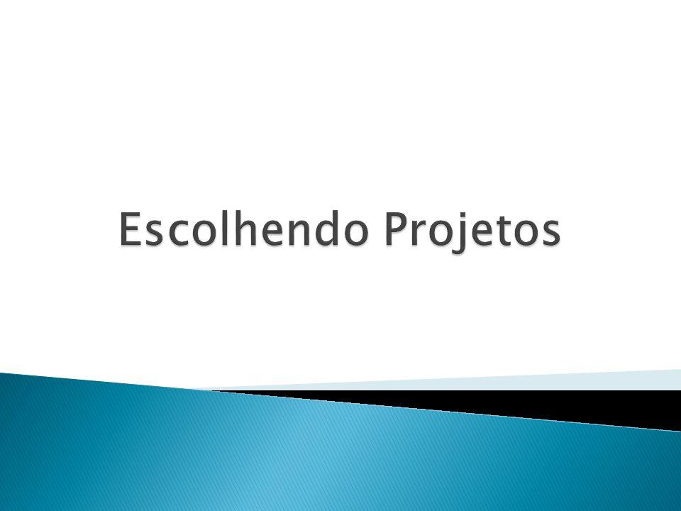 Escolhendo Projetos