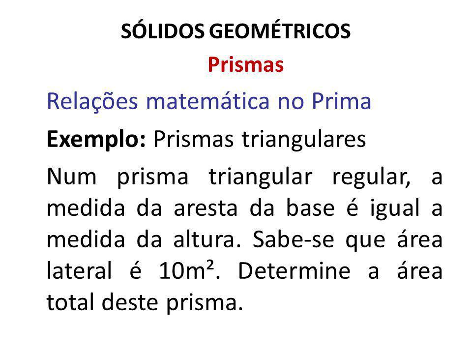 Relações matemática no Prima Exemplo: Prismas triangulares