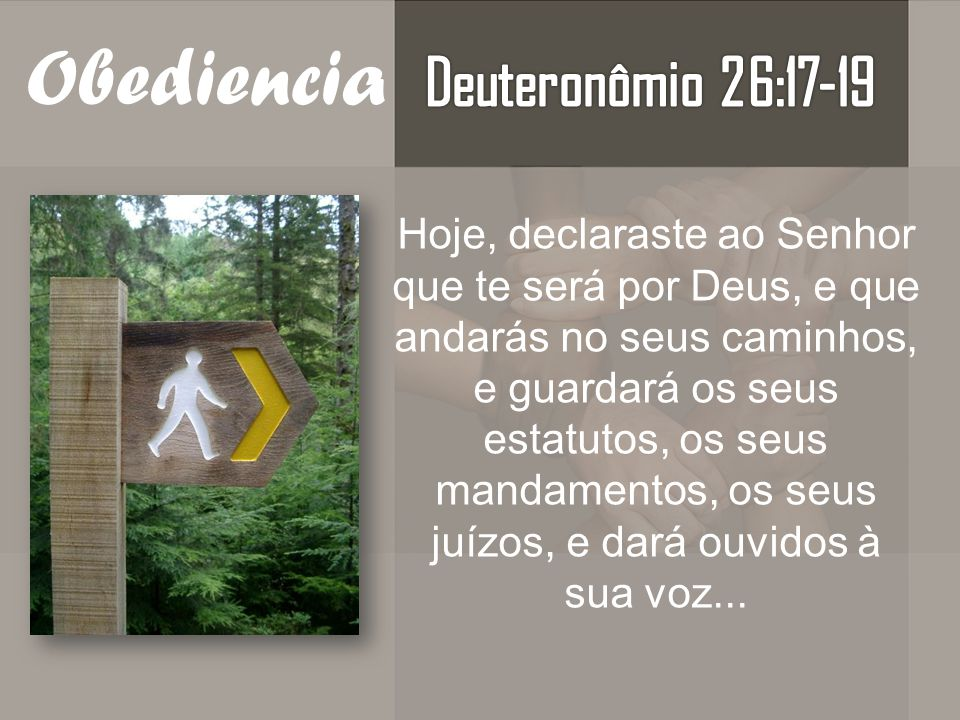 Obediencia Deuteronômio 26:17-19
