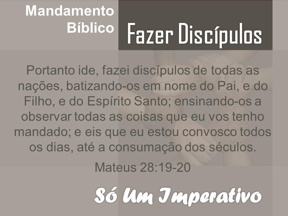 Fazer Discípulos Só Um Imperativo Mandamento Bíblico