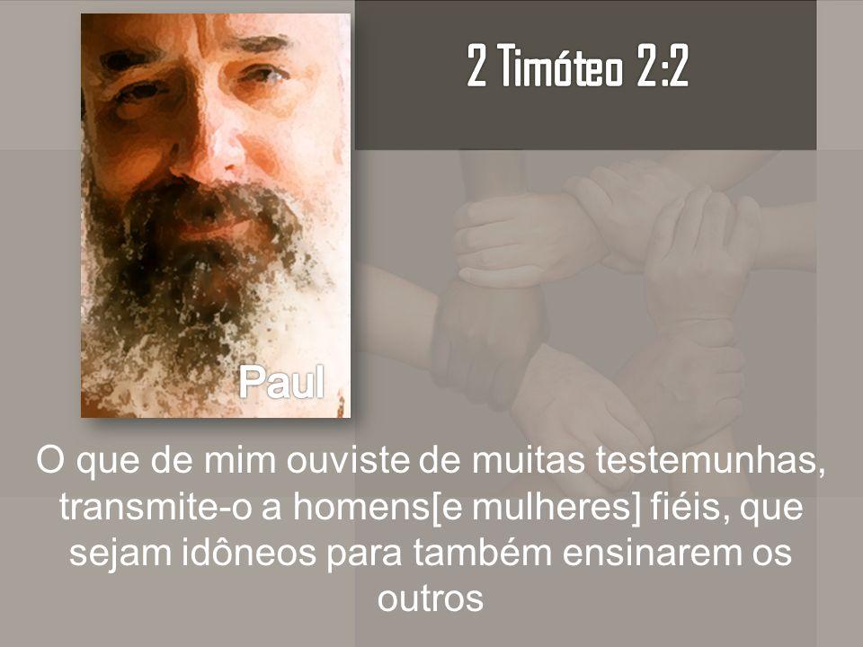 2 Timóteo 2:2 Paul.
