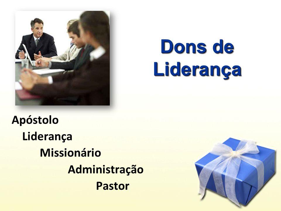 Dons de Liderança Apóstolo Liderança Missionário Administração Pastor