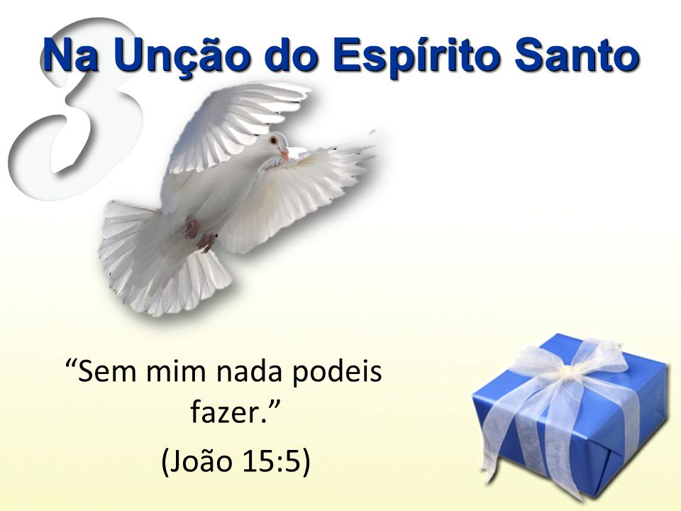 Na Unção do Espírito Santo