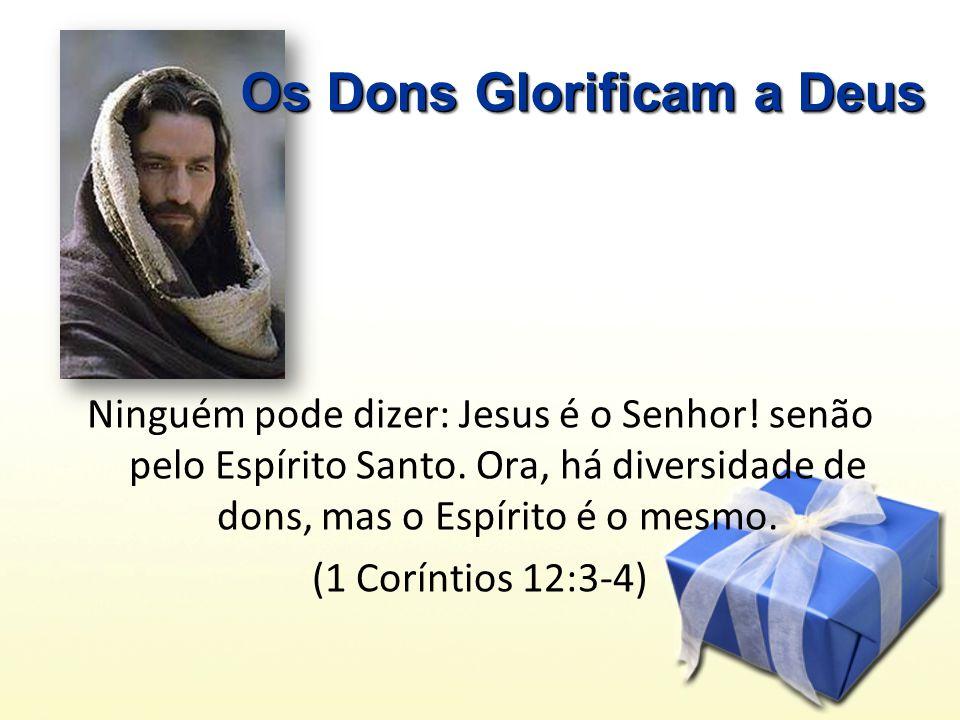 Os Dons Glorificam a Deus