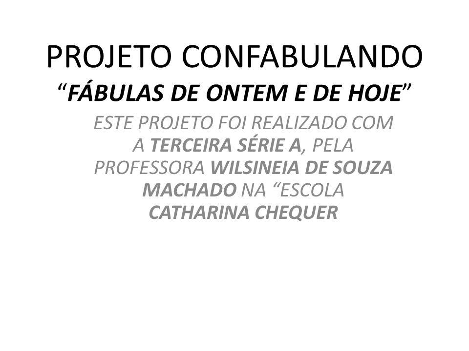 PROJETO CONFABULANDO FÁBULAS DE ONTEM E DE HOJE
